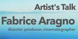 Artist's Talk: Fabrice Aragno
