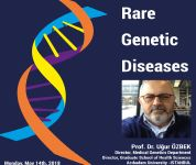 "Conference: ""Rare Genetic Diseases"" by Prof. Dr. Uğur ÖZBEK on Monday, May 14th, 16:30, at M-01"