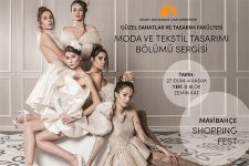 MAVİBAHÇE SHOPPING FEST - FASHION AND TEXTILE DESIGN DEPARTMENT EXHIBITION