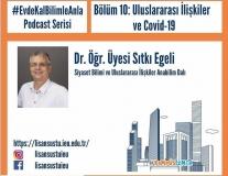 Sıtkı Egeli, Uluslararası İlişkiler ve Covid-19 hakkında konuştu