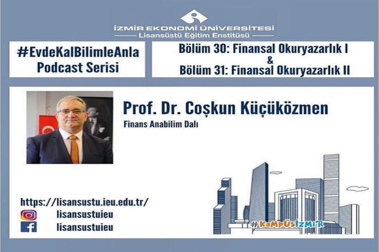 """Prof. Dr. Küçüközmen #EvdeKalBilimleAnla Podcast Serisi'nde """"Finansal Okuryazarlık"""" hakkında konuştu"""