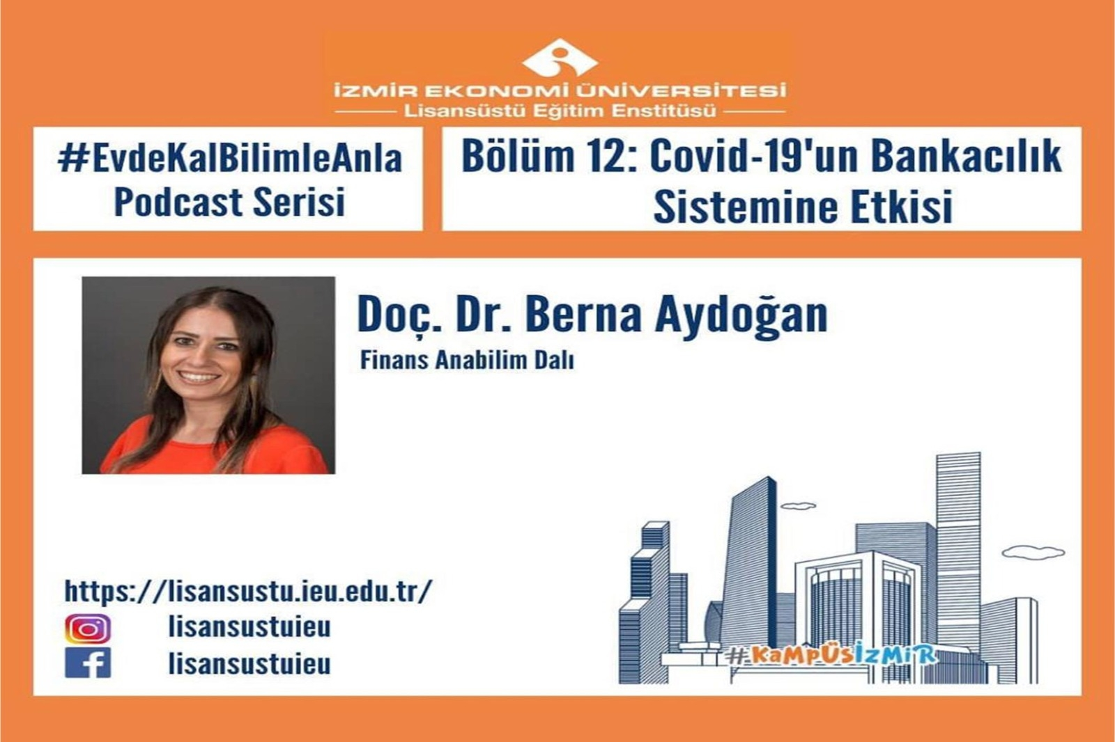 """Associate Professor Aydoğan spoke on """"Effect of Covid-19 on Banking System"""" in the Podcast Series by the Graduate School"""