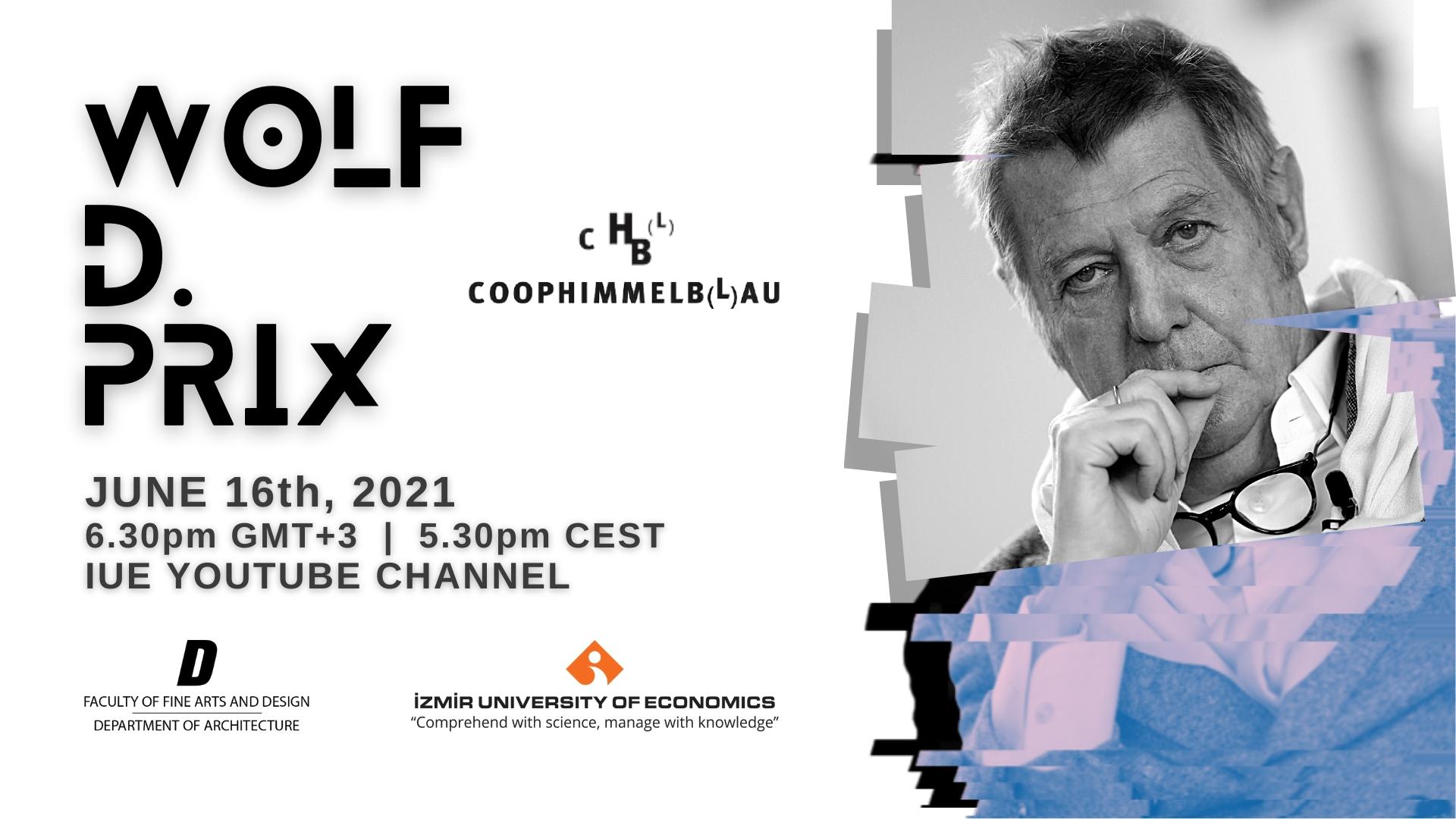 İEÜ GSTF Mimarlık Bölümü COOPHIMMELB(L)AU kurucu ortağı Wolf D. Prix'i konuk ediyor!