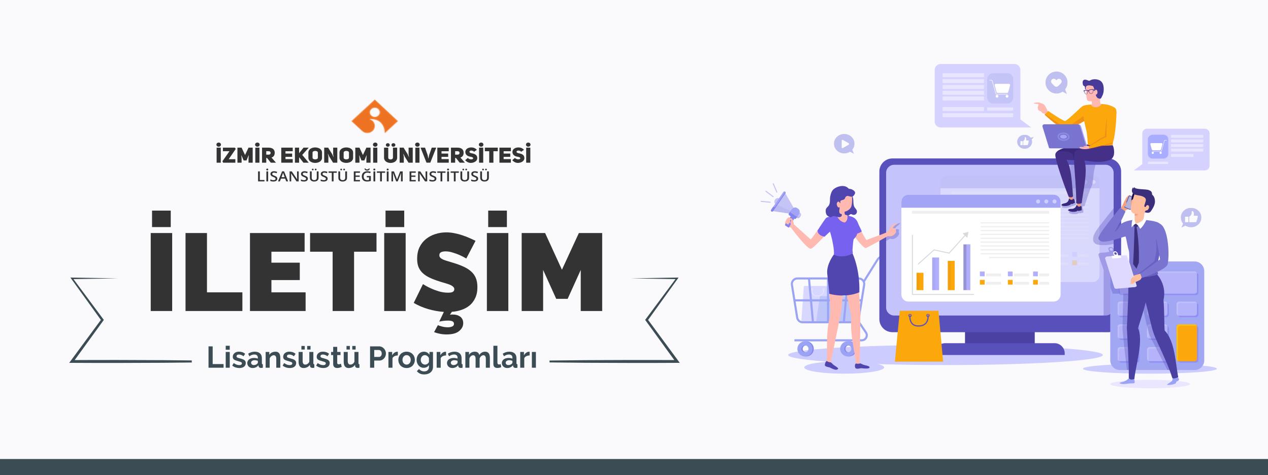 İzmir Ekonomi Üniversitesi İletişim Bölümü Yüksek Lisans ve Doktora Programları