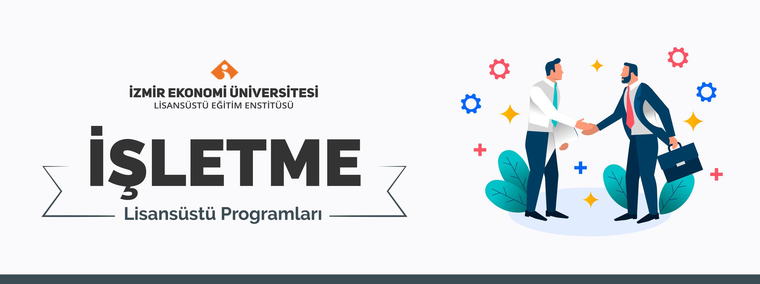 İzmir Ekonomi Üniversitesi İşletme (MBA) Bölümü Yüksek Lisans ve Doktora Programları