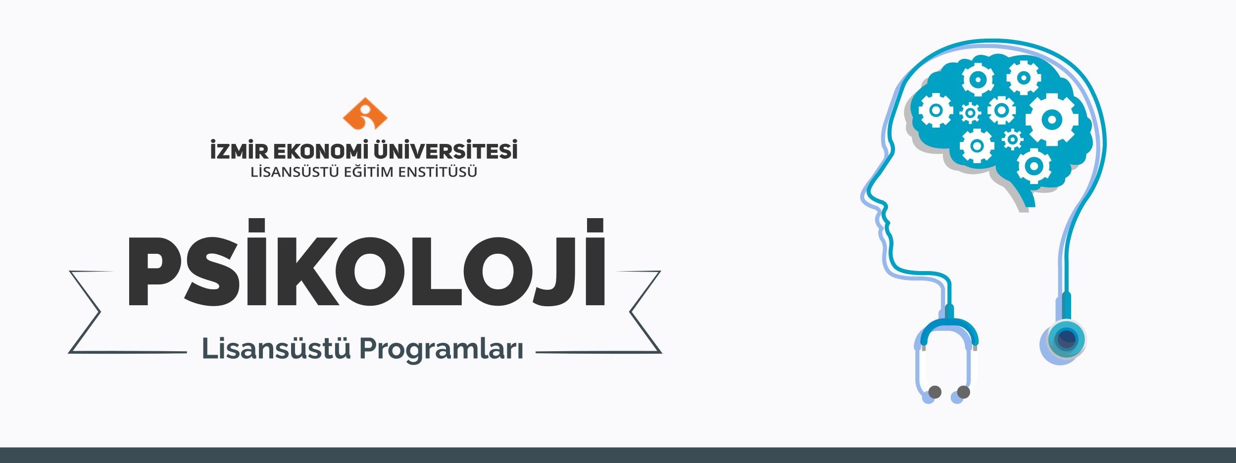 İzmir Ekonomi Üniversitesi Psikoloji Bölümü Yüksek Lisans ve Doktora Programları