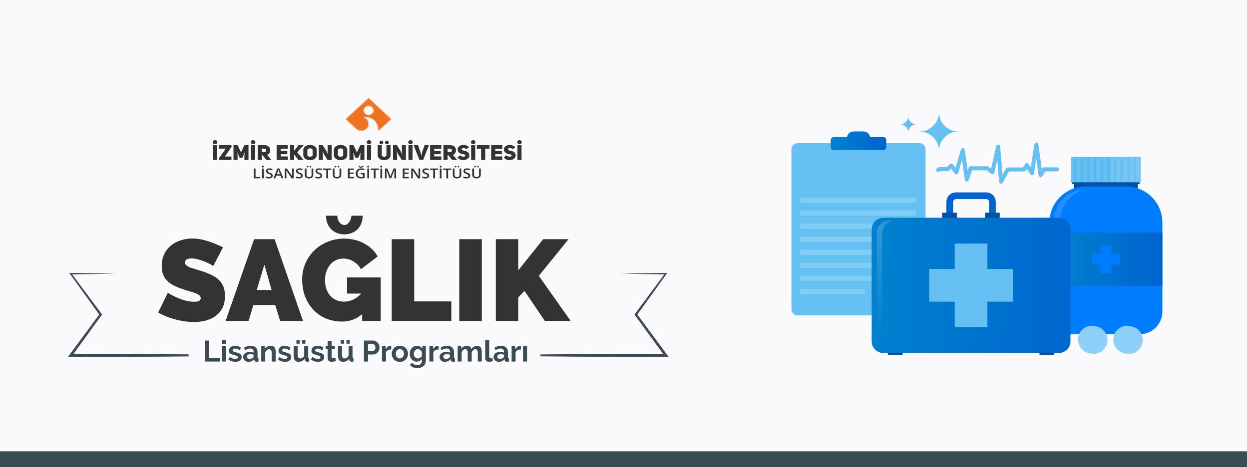 İzmir Ekonomi Üniversitesi Sağlık Bölümü Yüksek Lisans ve Doktora Programları